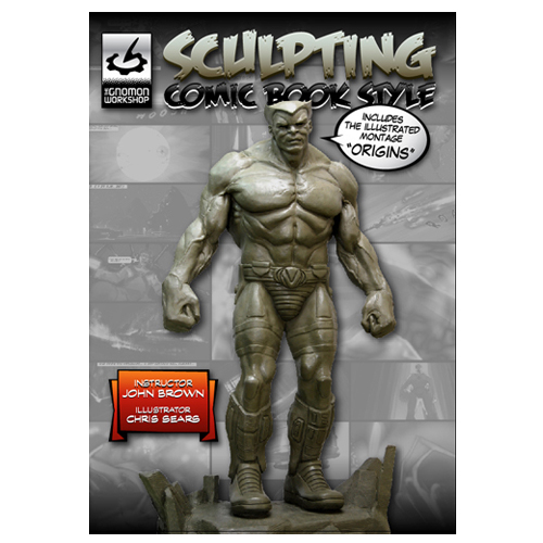 Volume 7: Sculpting Comic Book Style: by John Brown-0